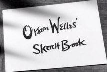 Orson Welles' Sketchbook