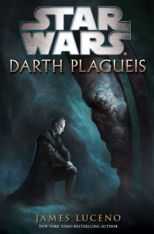Star Wars Darth Plagueis by James Luceno