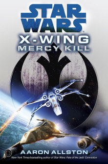 Star Wars X-Wing Mercy Kill by Aaron Allston