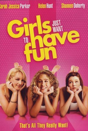 Girls Just Want to Have Fun